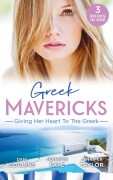 Greek Mavericks - Giving Her Heart To The Greek
