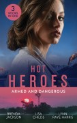HOT HEROES ARMED AND DANGEROUS